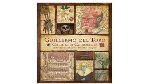 El Gabinete de Curiosidades de Guillermo del Toro Cuadernos, Colecciones y Otras Obsesiones